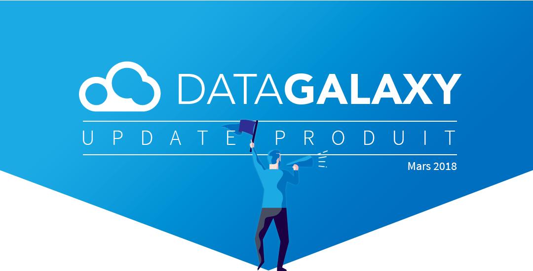 Update produit DataGalaxy, les nouveautés de mars 2018