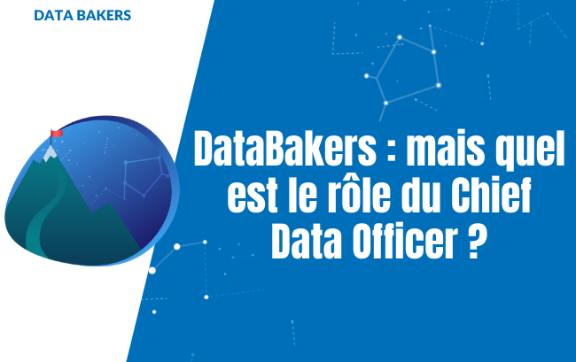 DataBakers : mais quel est le rôle du Chief Data Officer ?