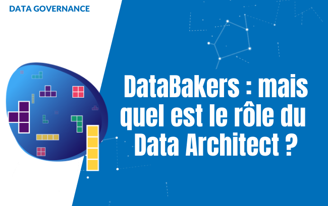 Data Architect : quel est le rôle de ce DataBakers ?