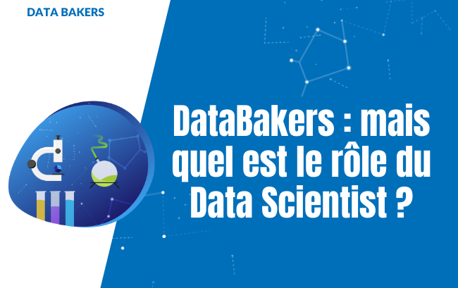 DataBakers : mais quel est le rôle du Data Scientist ?