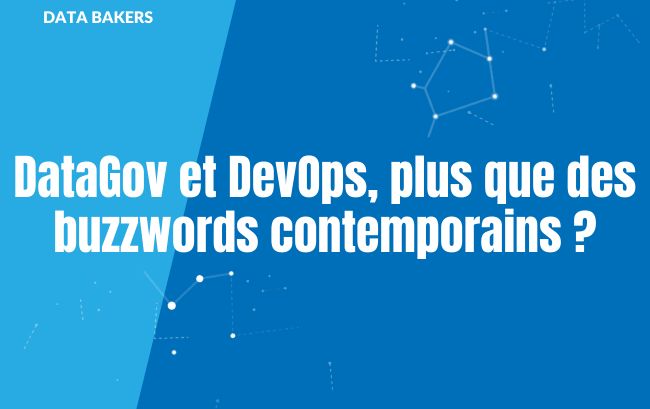 DataGov et DevOps, plus que des buzzwords contemporains _